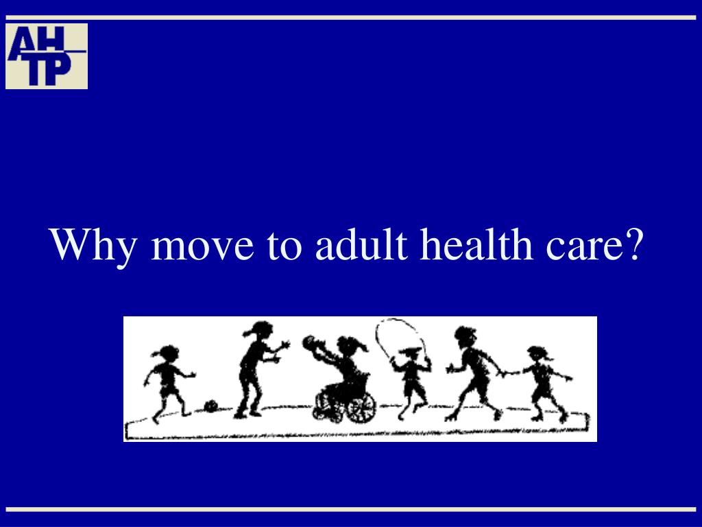 Why move to adult health care?