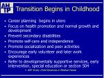 transition begins in childhood