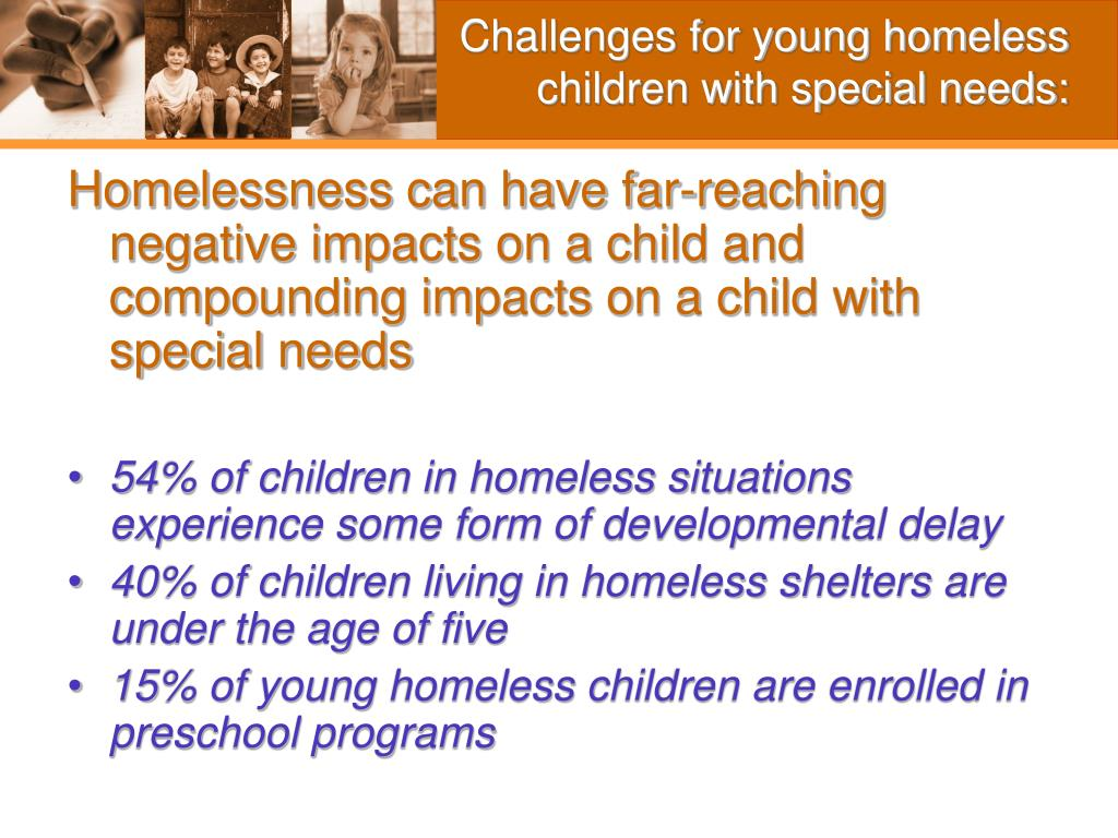 Challenges for young homeless children with special needs: