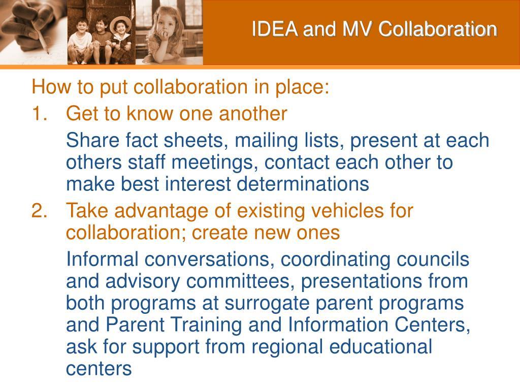 IDEA and MV Collaboration