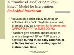 a routines based or activity based model for intervention embedded instruction