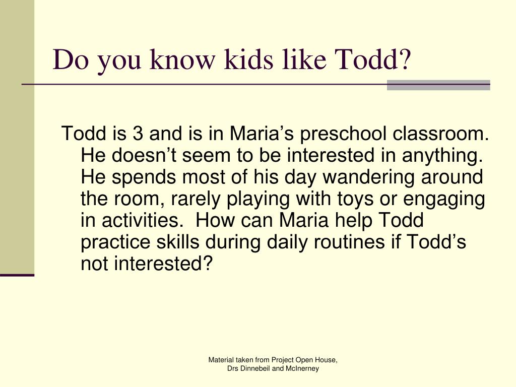 Do you know kids like Todd?