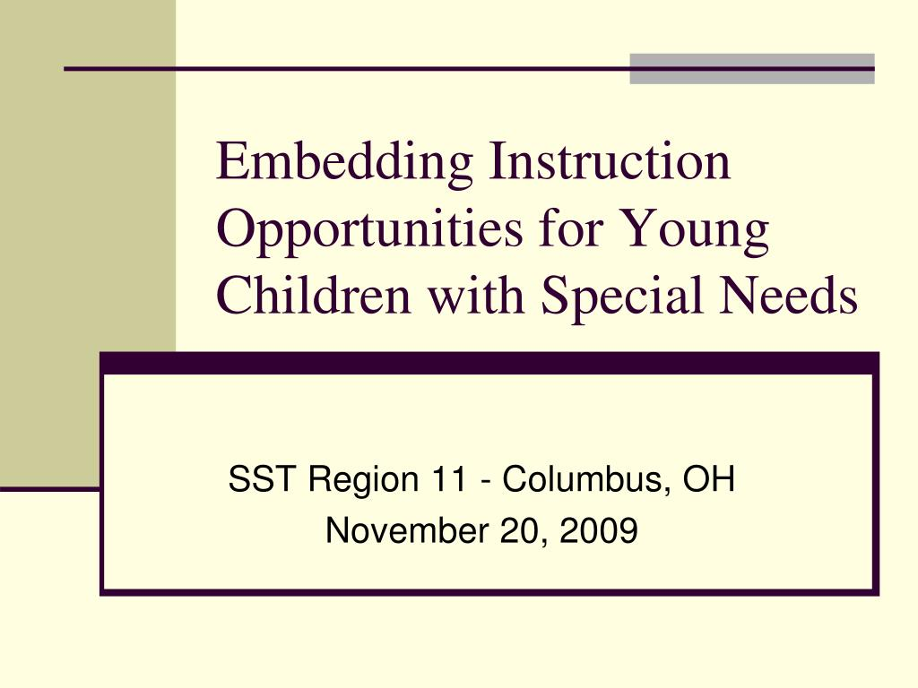 Embedding Instruction Opportunities for Young Children with Special Needs