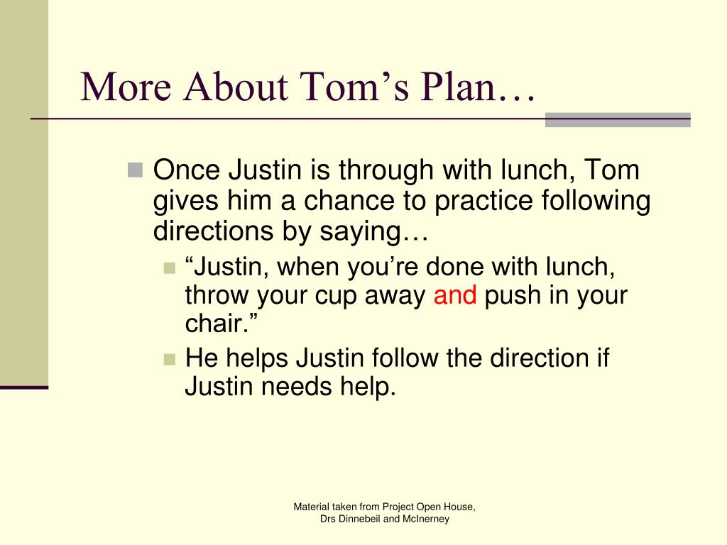 More About Tom's Plan…
