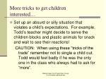 more tricks to get children interested26