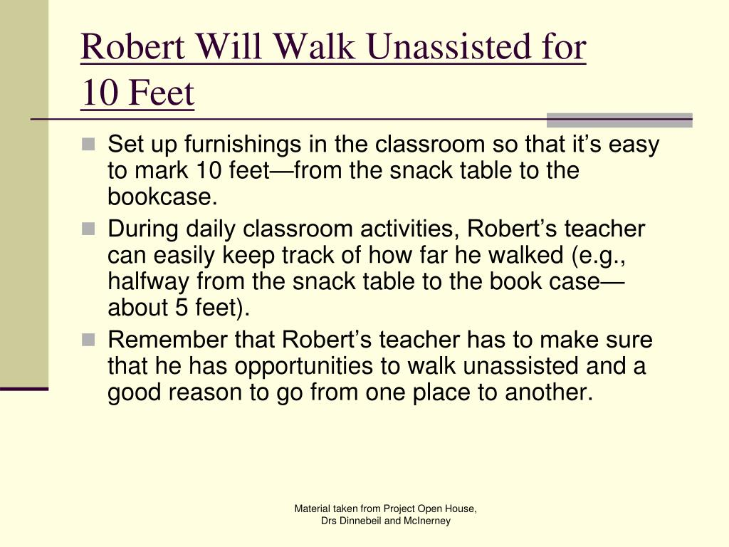 Robert Will Walk Unassisted for