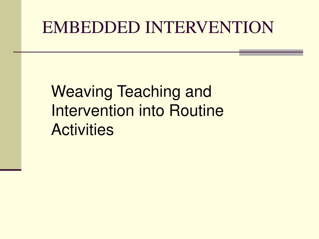 EMBEDDED INTERVENTION