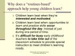 why does a routines based approach help young children learn