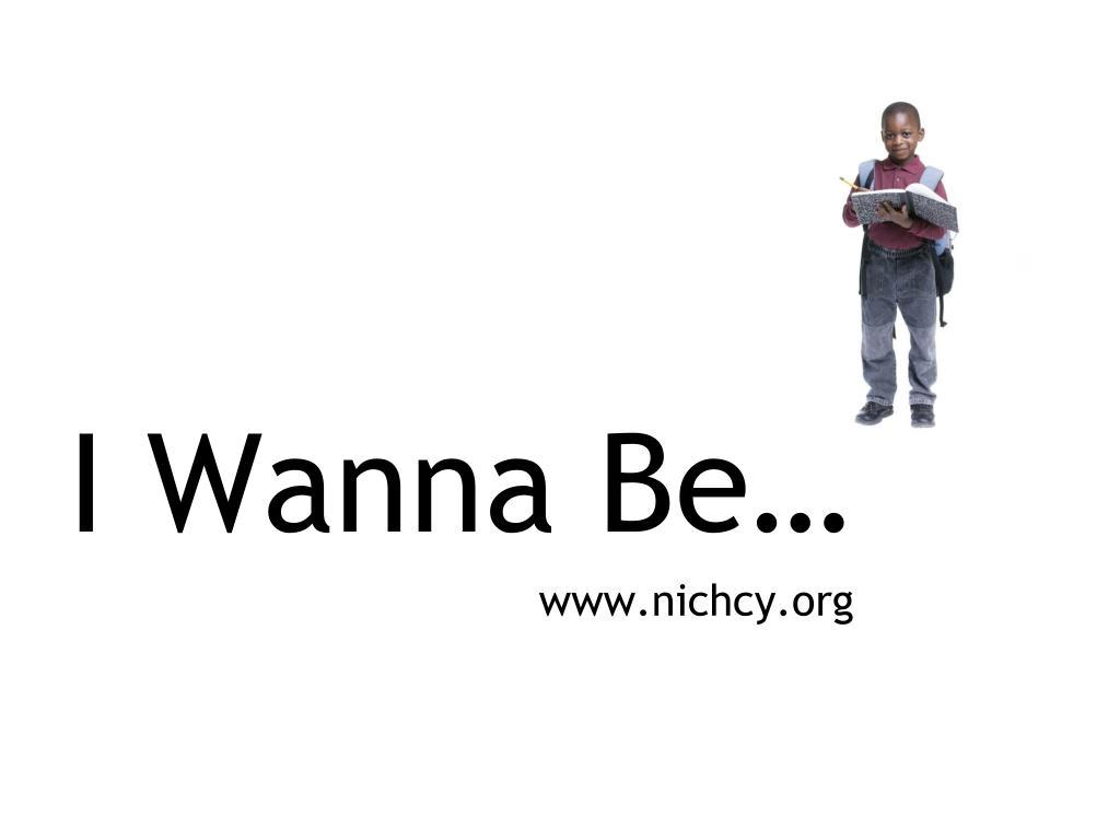 I Wanna Be…