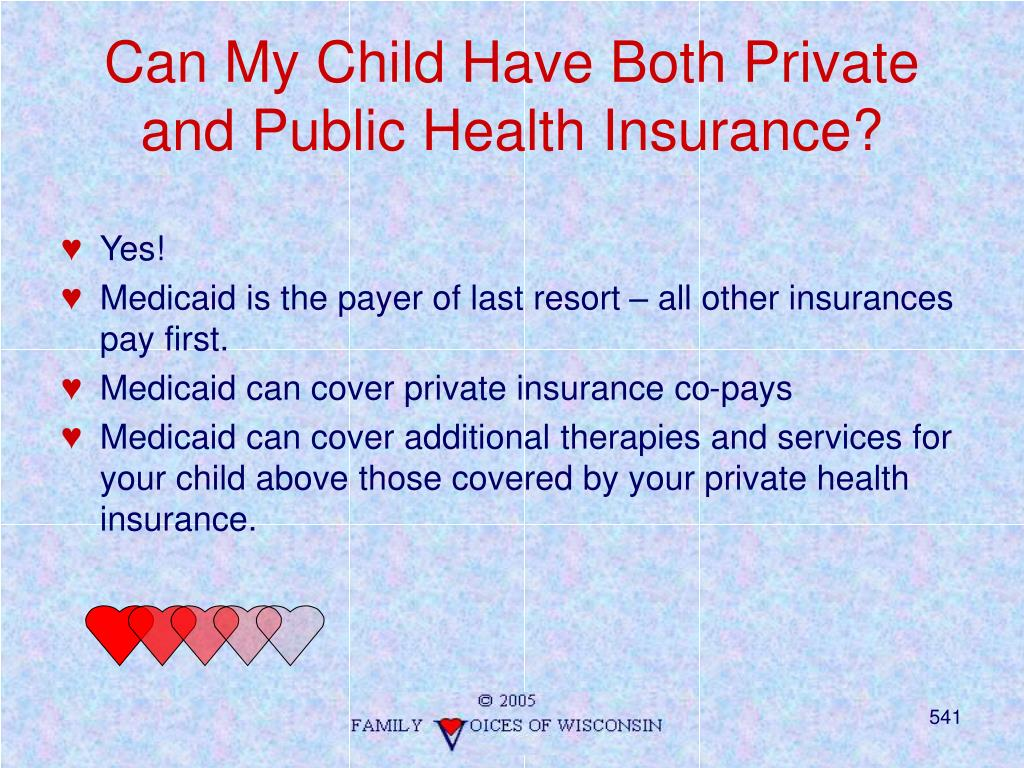 Can My Child Have Both Private and Public Health Insurance?