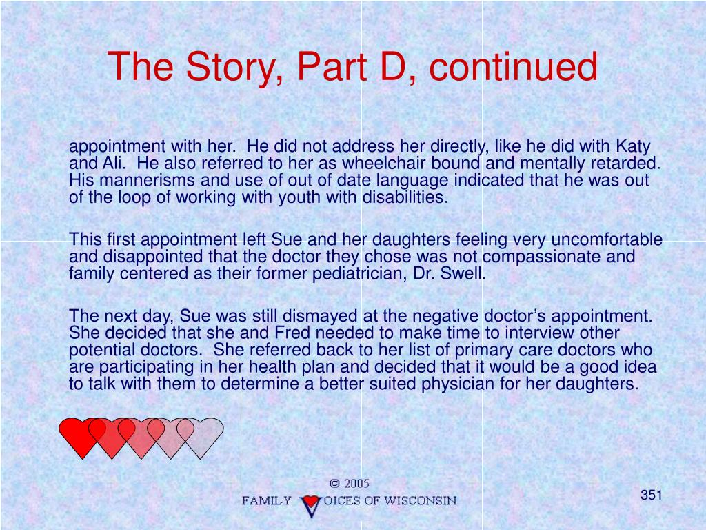 The Story, Part D, continued