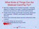 what kinds of things can the medicaid card pay for