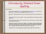 introducing slimmed down spelling