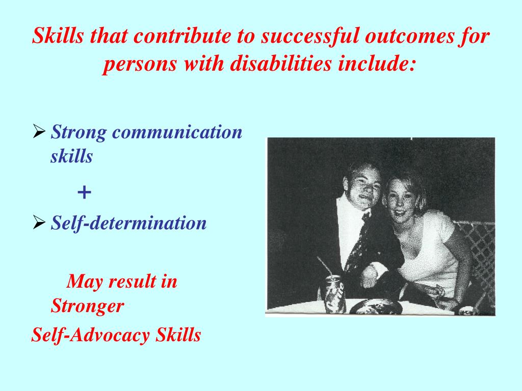 Skills that contribute to successful outcomes for persons with disabilities include: