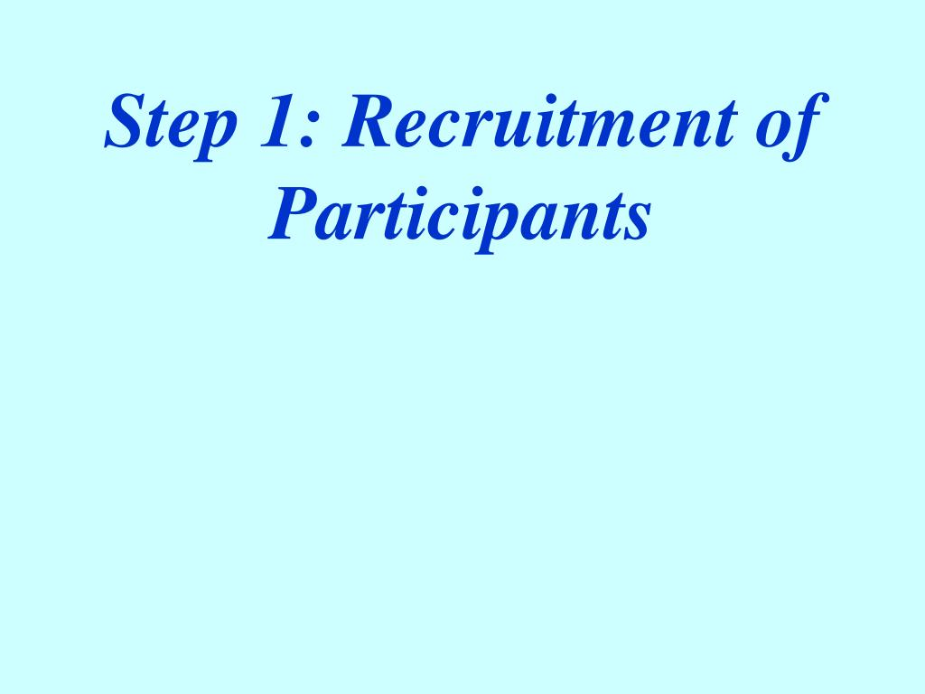 Step 1: Recruitment of Participants