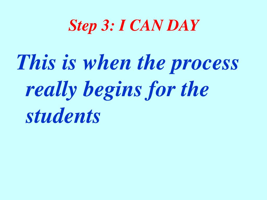 Step 3: I CAN DAY