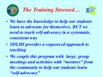 the training stressed