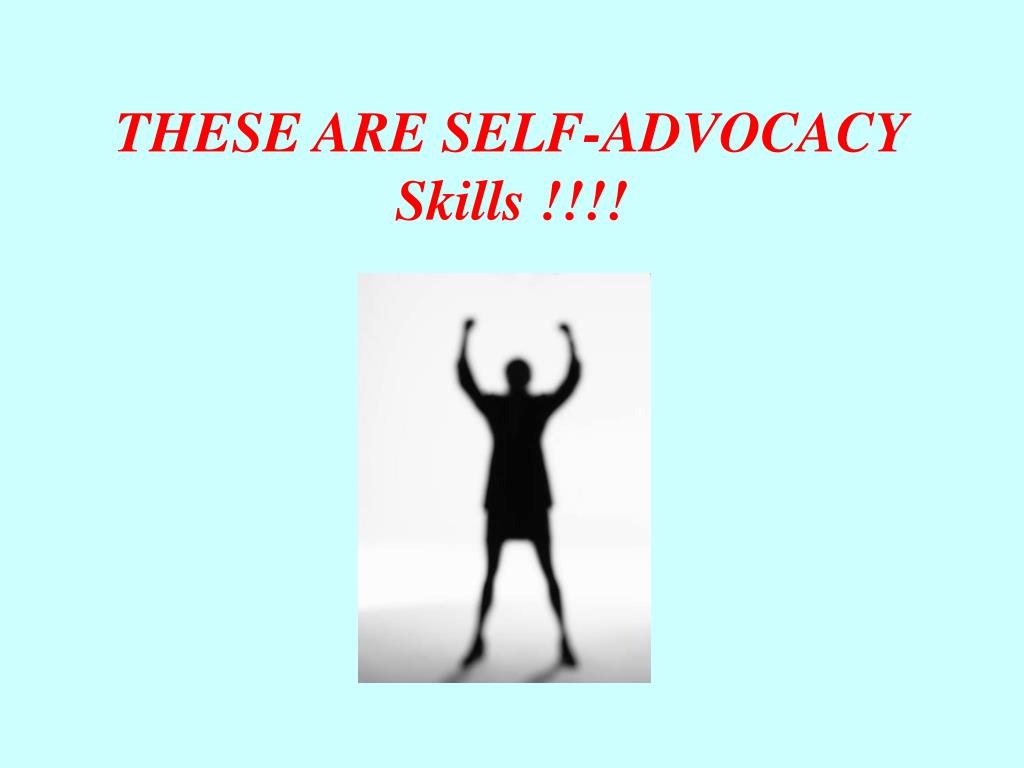 THESE ARE SELF-ADVOCACY