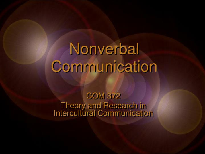 nonverbal communication as a barrier of intercultural Key words: body language, intercultural communication, function 1 i introduction 11 definition of body language according to the oxford english dictionary, body language is a form of nonverbal communication, consisting of body pose, gestures,personal space and eye movements.