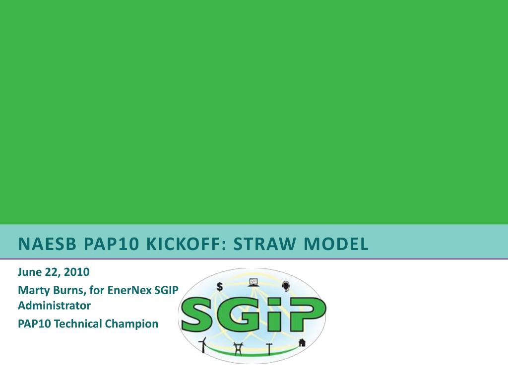 naesb pap10 kickoff straw model l.