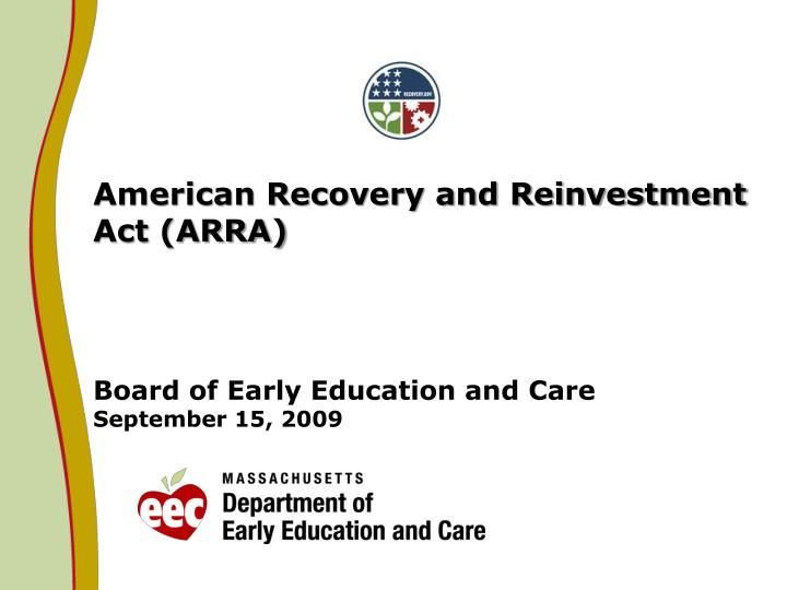 American recovery and reinvestment act arra board of early education and care september 15 2009