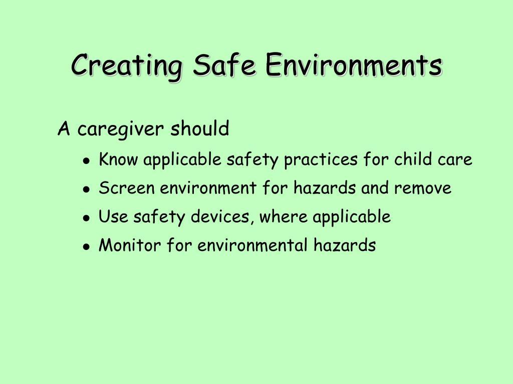 Creating Safe Environments