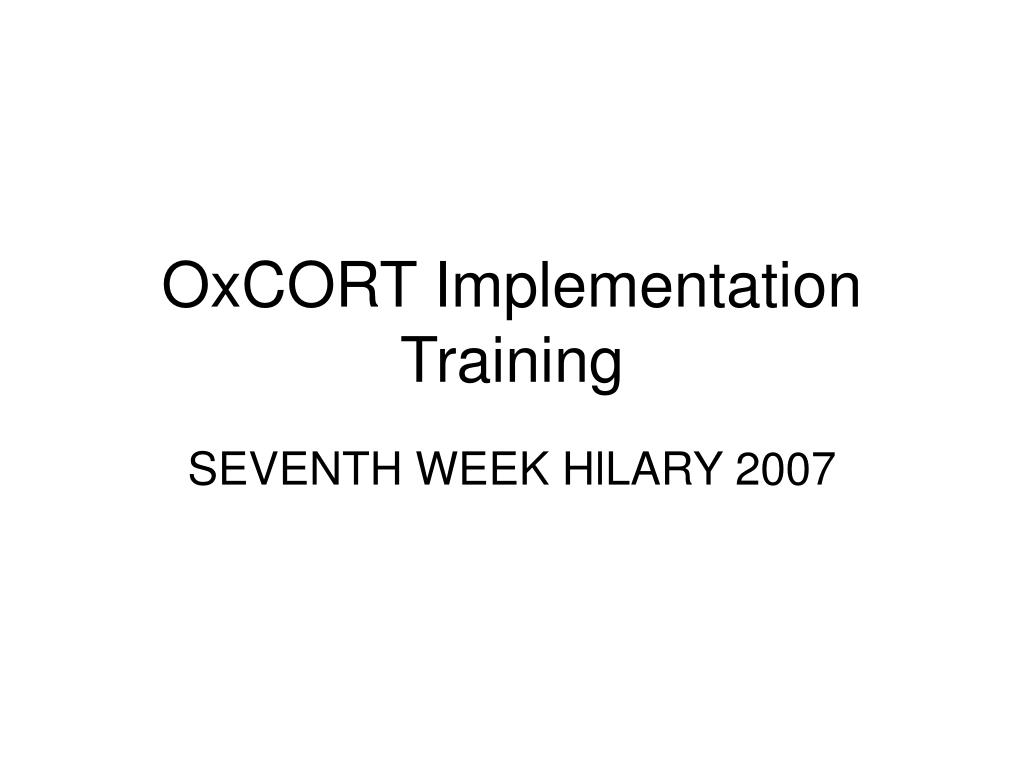 oxcort implementation training l.