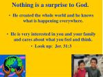nothing is a surprise to god