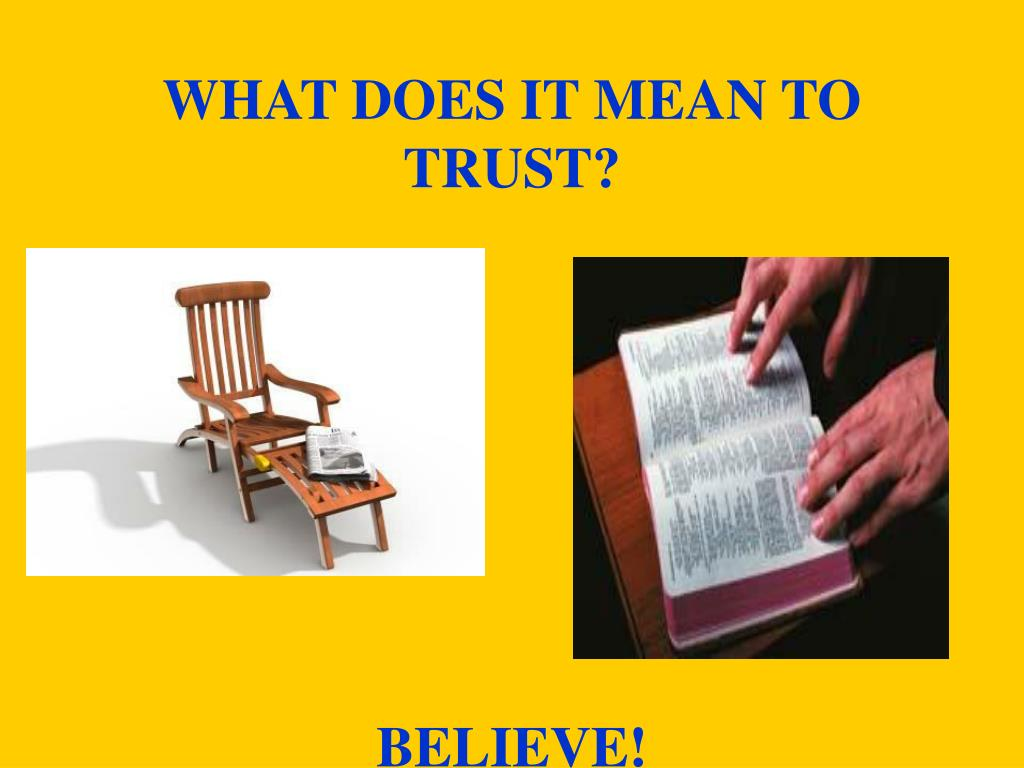 WHAT DOES IT MEAN TO TRUST?