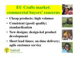 eu crafts market commercial buyers concerns