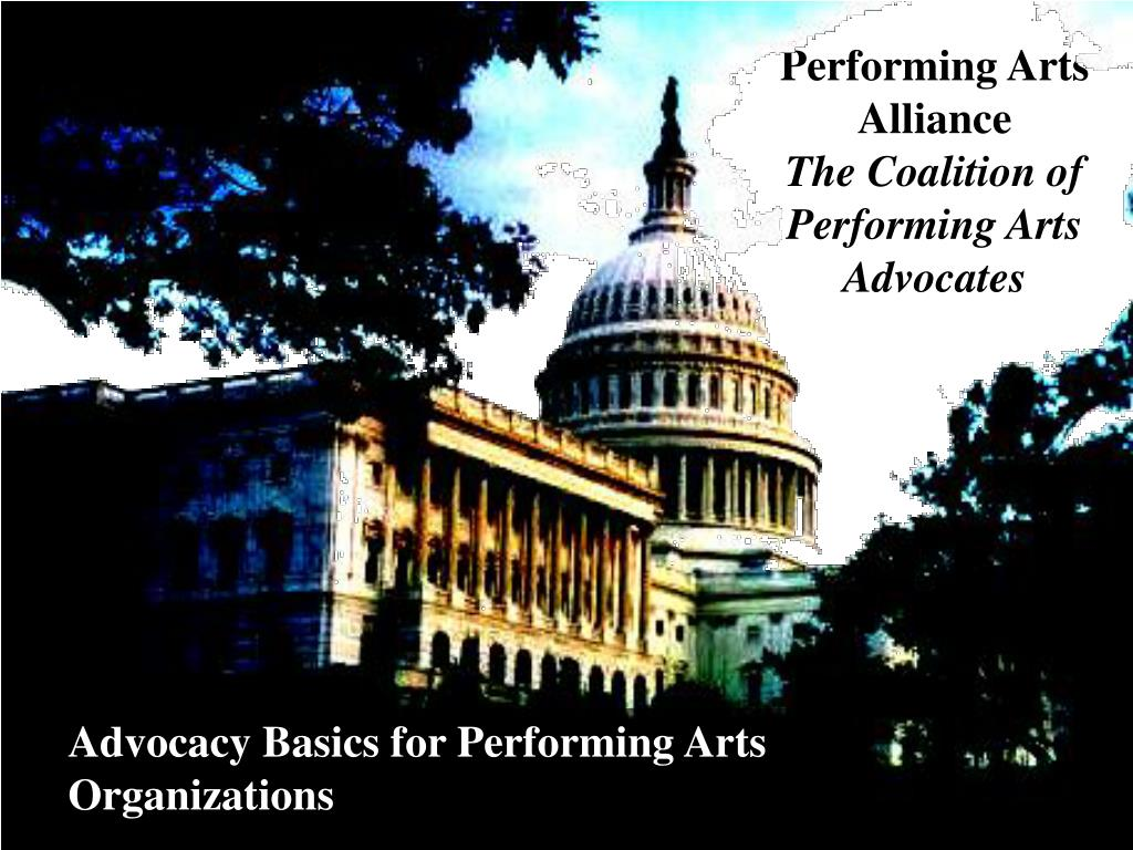 performing arts alliance the coalition of performing arts advocates l.