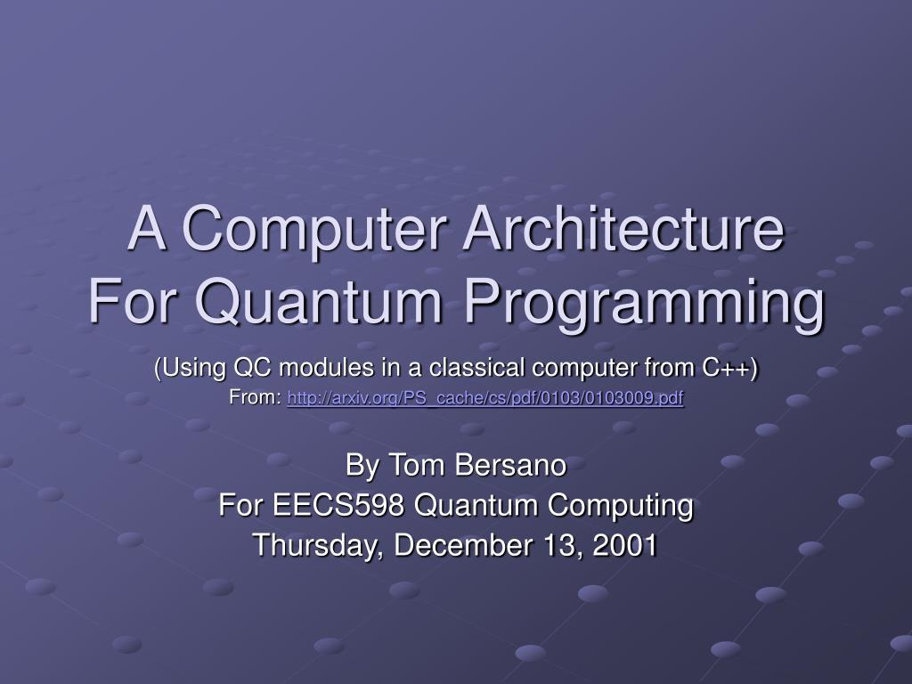 a computer architecture for quantum programming l.