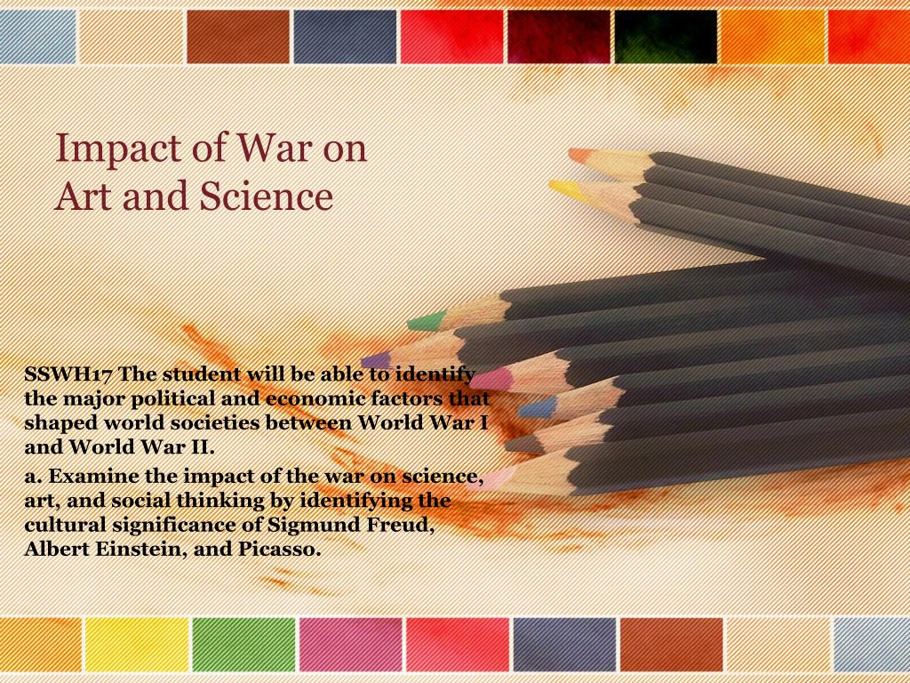 impact of war on art and science l.