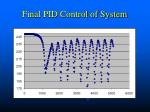 final pid control of system