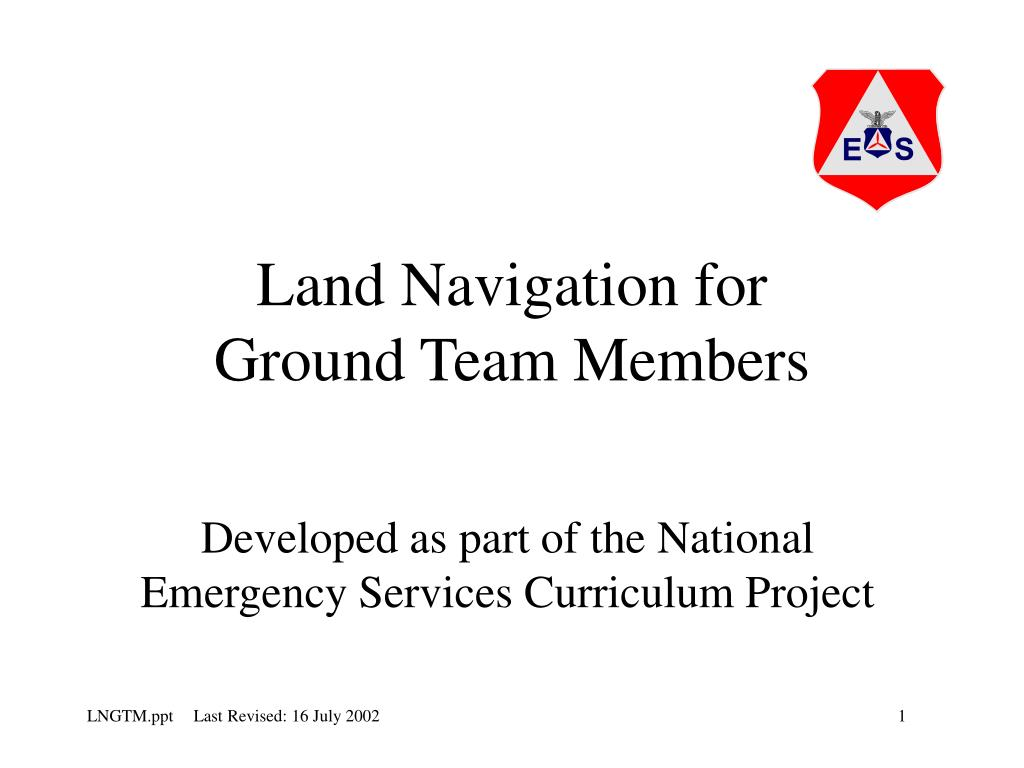 land navigation for ground team members l.