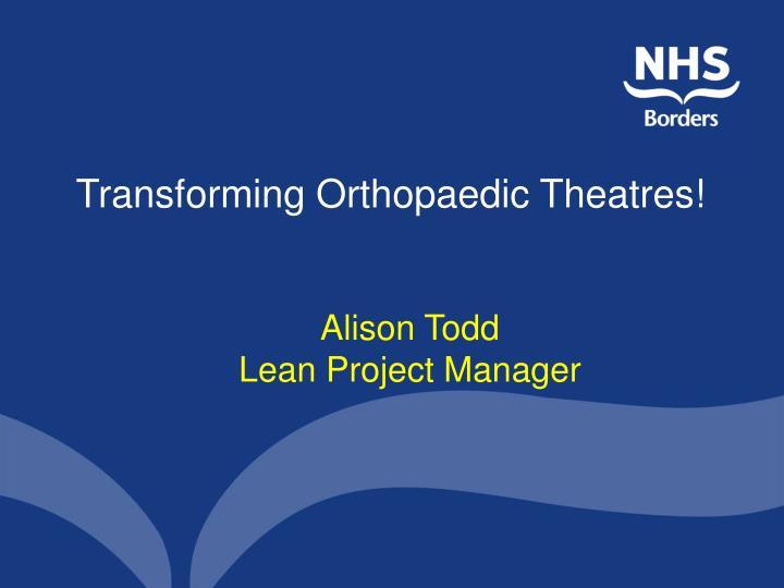 Transforming orthopaedic theatres