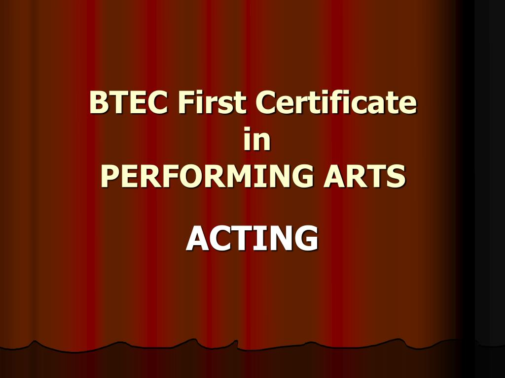 btec first certificate in performing arts l.