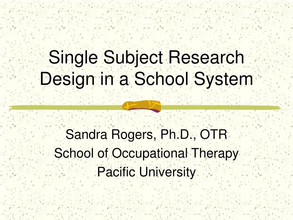 single subject research design in a school system l.
