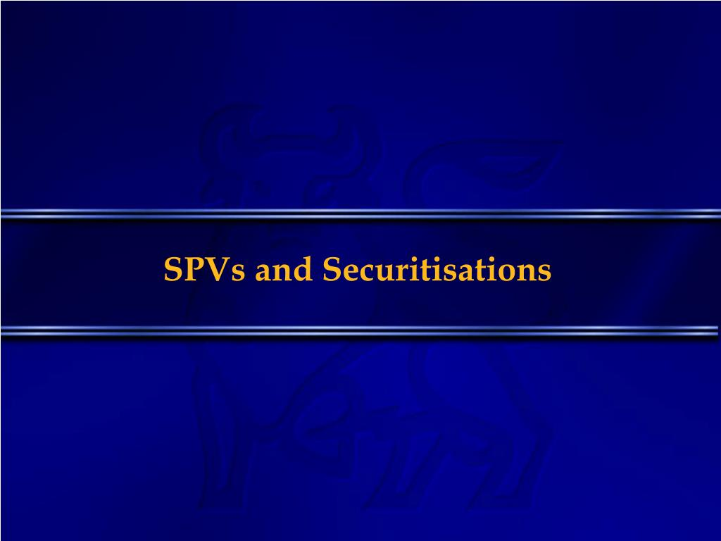 spvs and securitisations l.