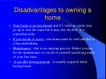 disadvantages to owning a home