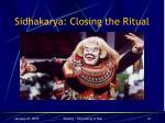 sidhakarya closing the ritual