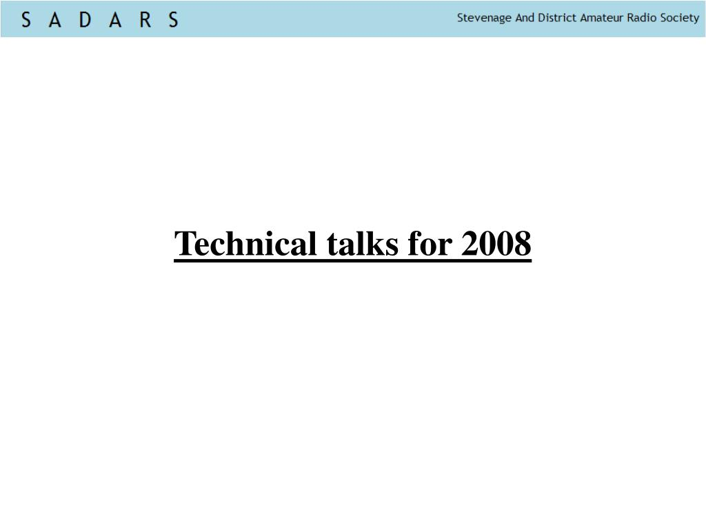 technical talks for 2008 l.