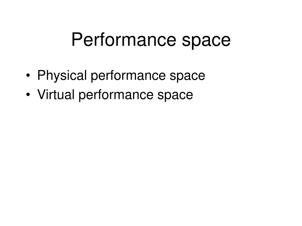 Performance space