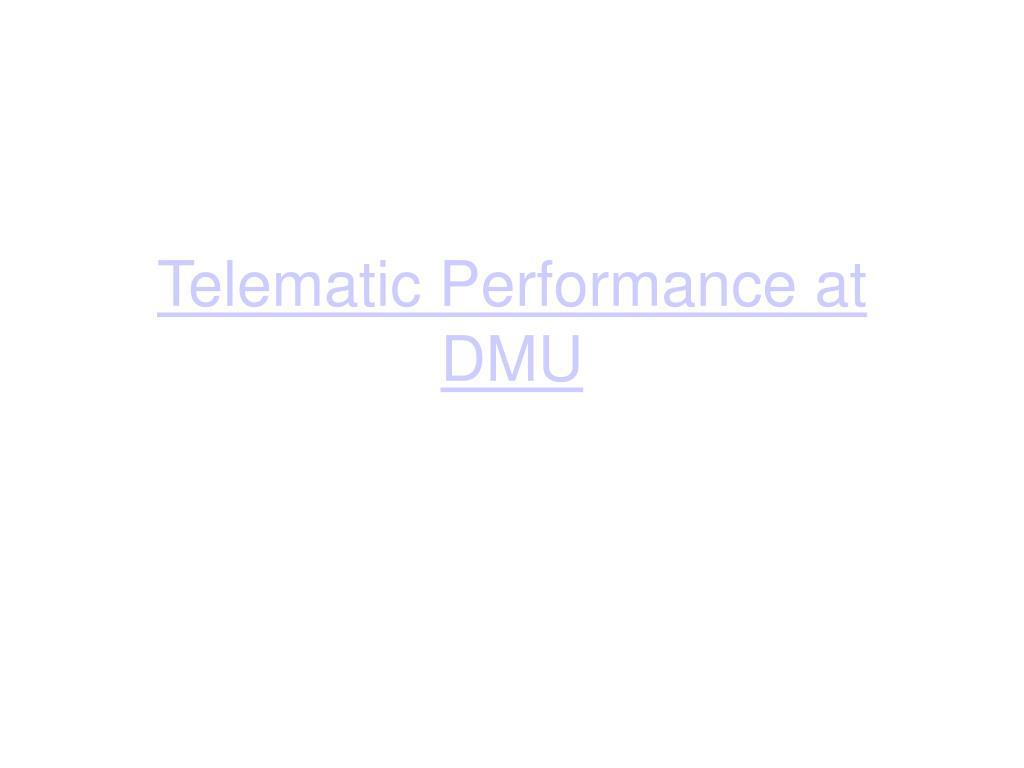 Telematic Performance at DMU