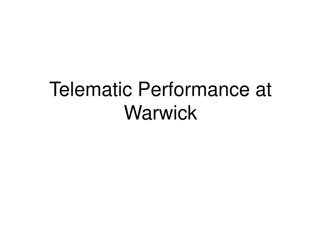 Telematic Performance at Warwick