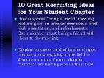 10 great recruiting ideas for your student chapter