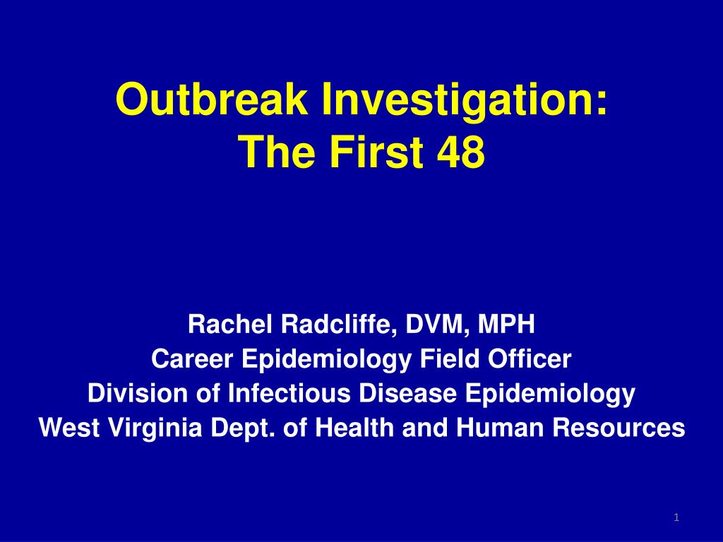 outbreak investigation the first 48 l.