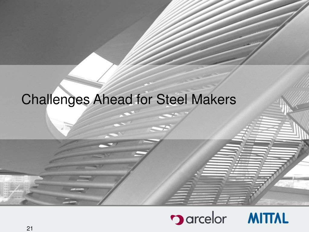 Challenges Ahead for Steel Makers