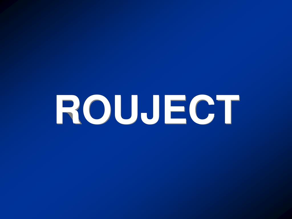 ROUJECT