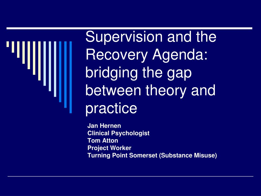Bohr Leads Berra But Yogi Closing Gap >> Ppt Supervision And The Recovery Agenda Bridging The Gap Between